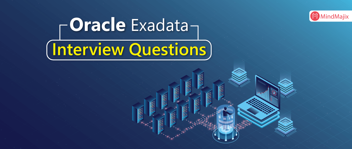 Oracle Exadata Interview Questions
