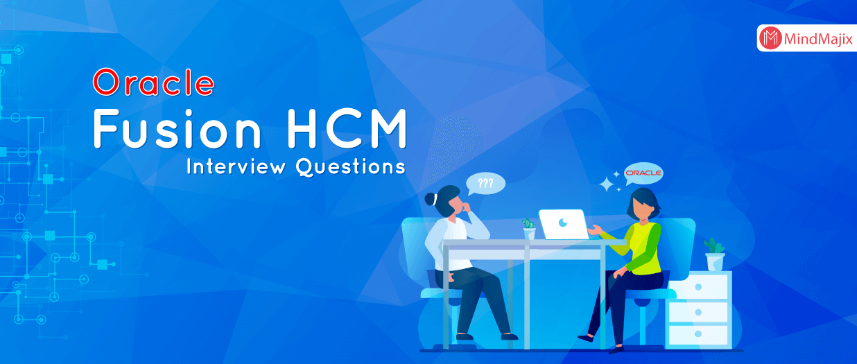 Oracle Fusion HCM Interview Questions