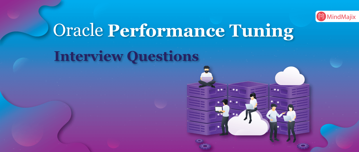 Oracle Performance Tuning Interview Questions