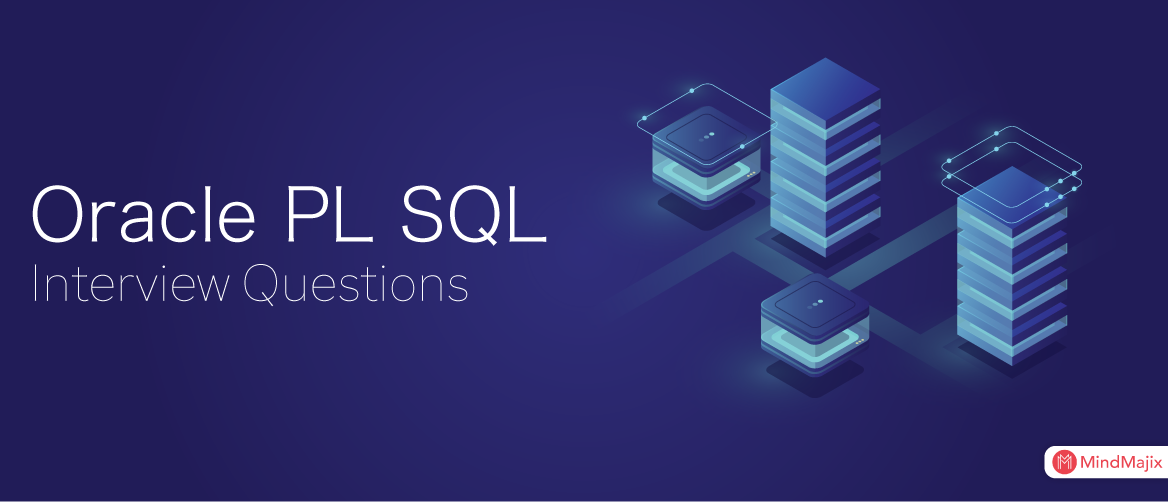 Top 60 Oracle PL/SQL Interview Questions [UPDATED] 2019