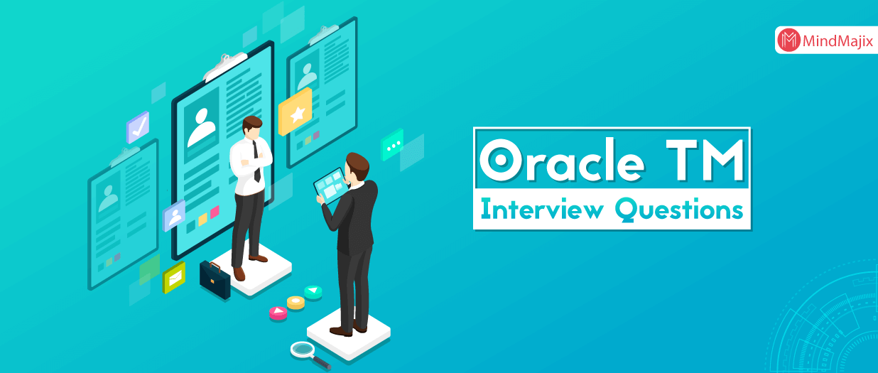 Oracle TM Interview Questions