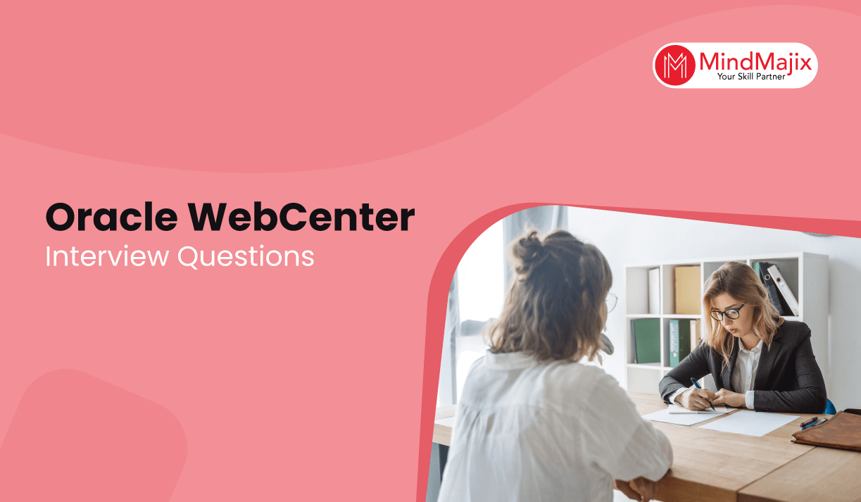 Oracle WebCenter Interview Questions