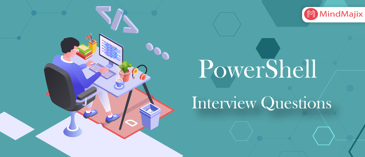 Advanced PowerShell Interview Questions [UPDATED] 2019