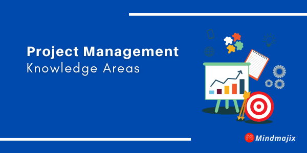 The Top 10 Project Management Knowledge Areas