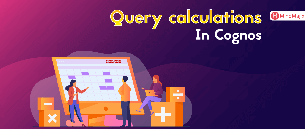 Query calculations In Cognos
