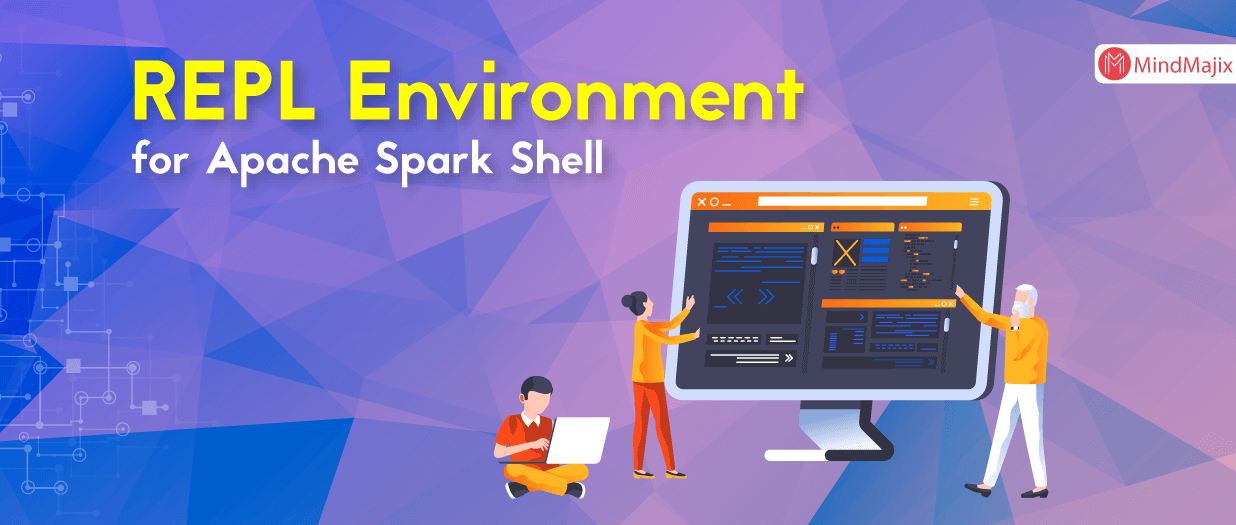 REPL Environment for Apache Spark Shell