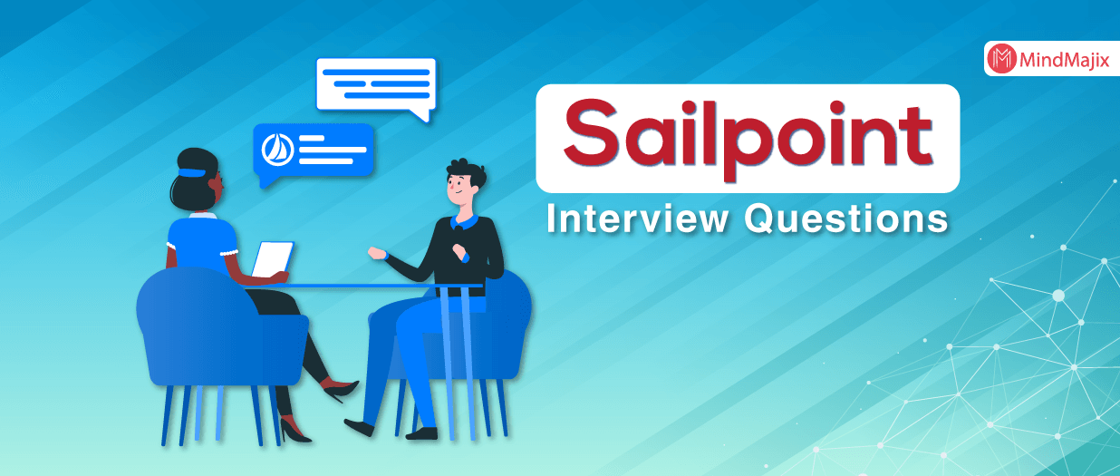 Sailpoint Interview Questions - Are you looking for Sailpoint interview questions for freshers & Professionals to crack interviews, Free Practice Test,  Read Now!