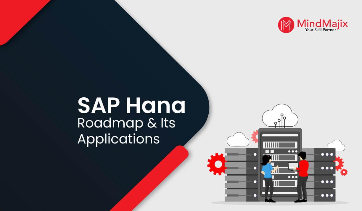 SAP HANA Roadmap and Its Applications