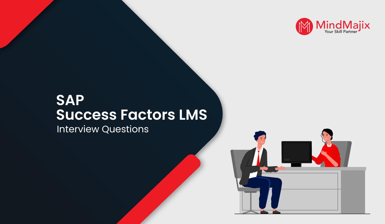 SAP SuccessFactors LMS Interview Questions