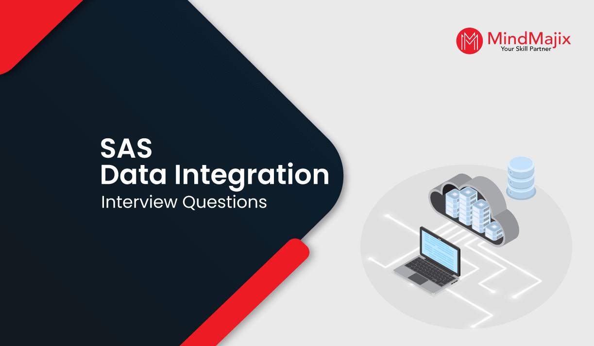 SAS Data Integration Interview Questions