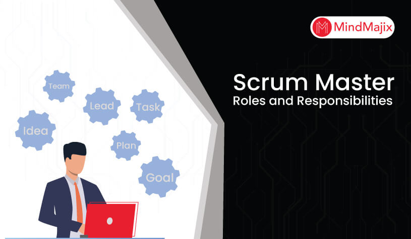 Scrum Master Roles and Responsibilities