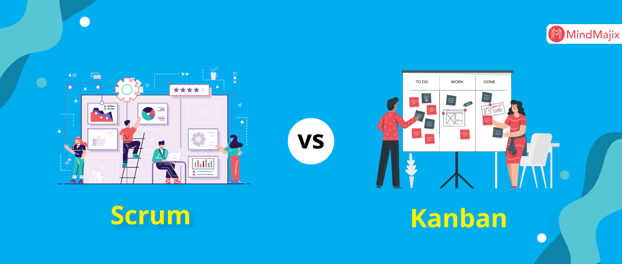 Scrum vs Kanban - Which approach is better?