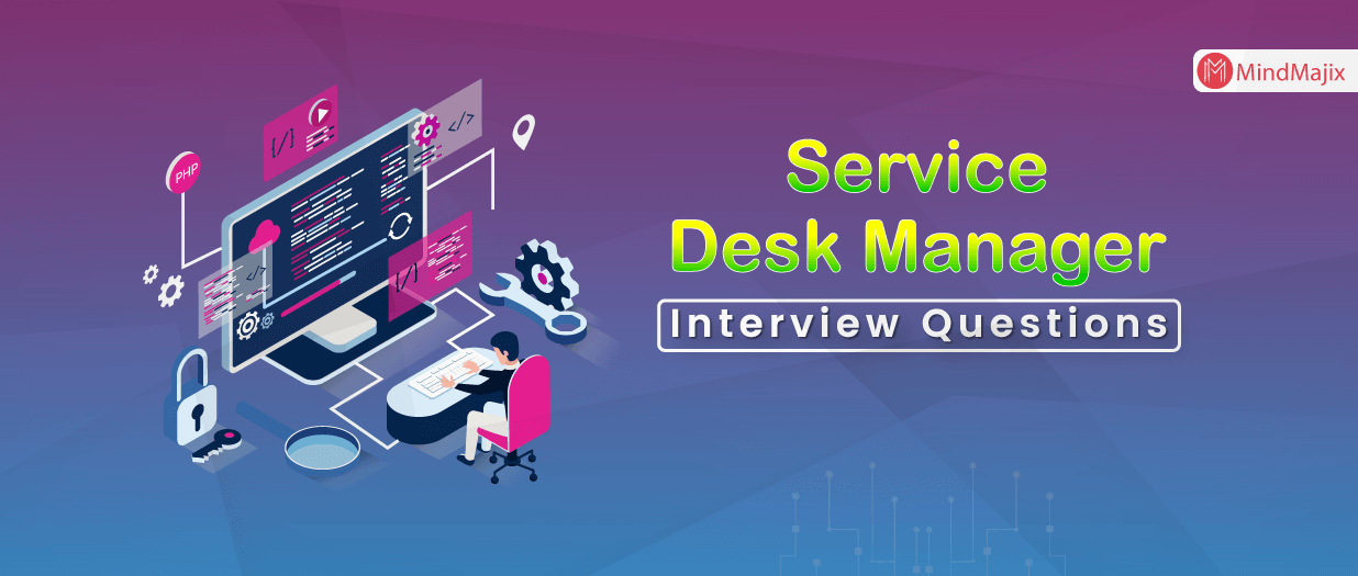 Service Desk Manager Interview Questions