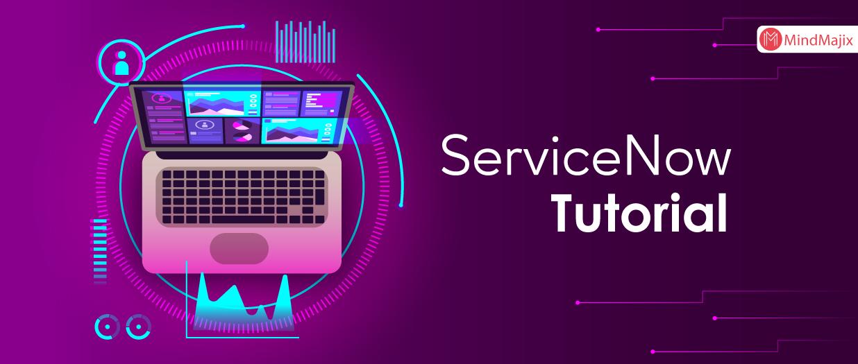 ServiceNow Tutorial
