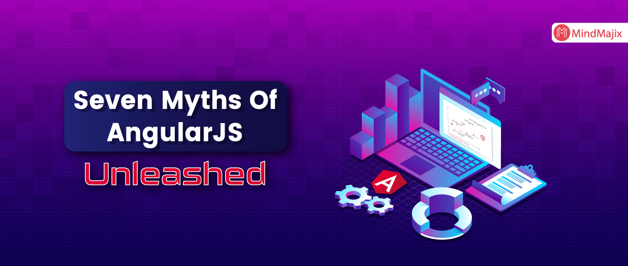 Myths Of AngularJS Unleashed