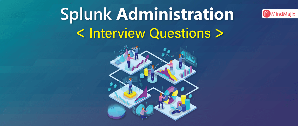 Splunk Administration Interview Questions