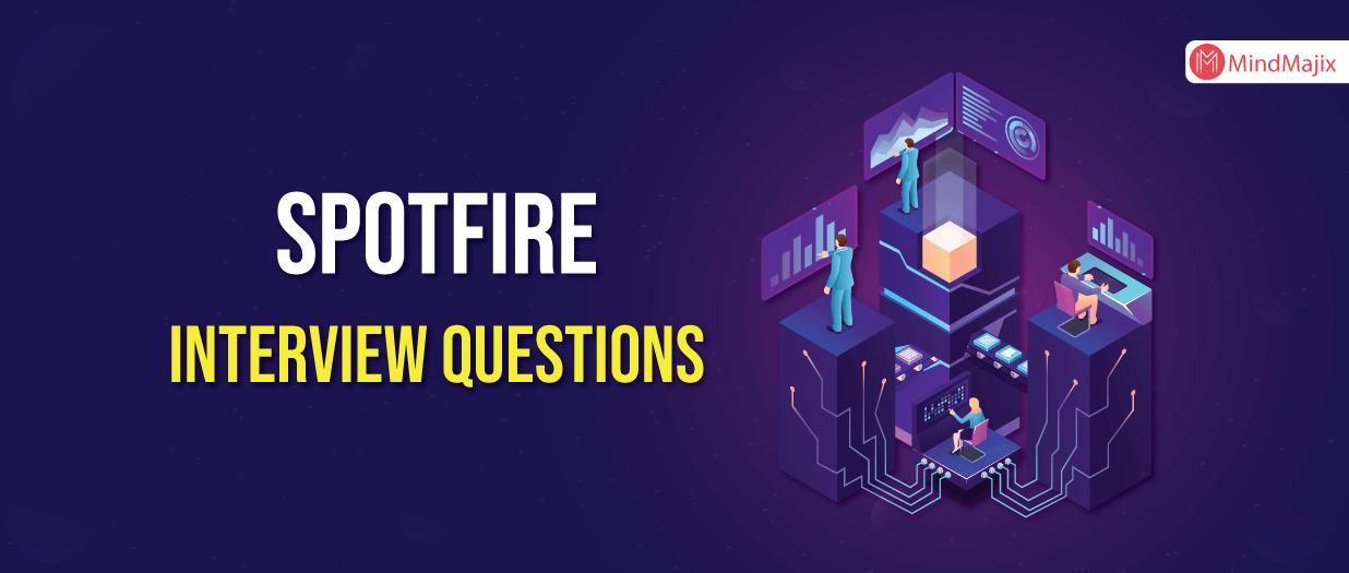 TIBCO SPOTFIRE Interview Questions
