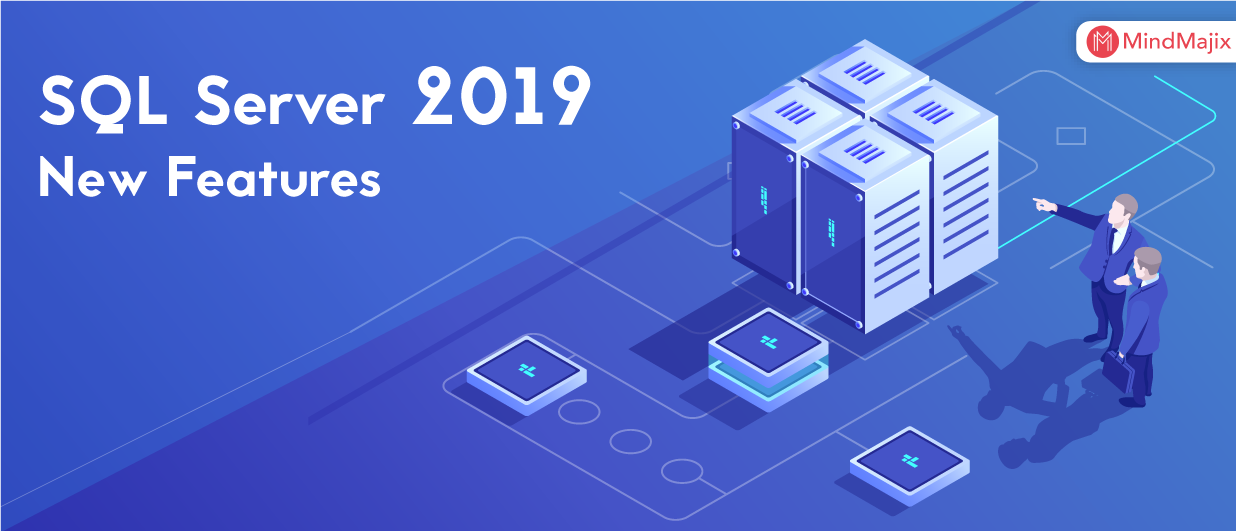 SQL Server 2019: New Features