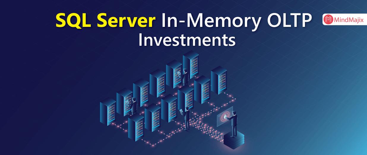 SQL Server In-Memory OLTP Investments