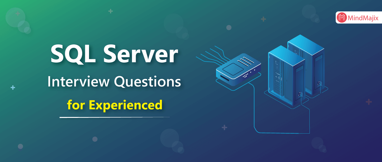 Sql Server Interview Questions for 2-3 Years Experience [UPDATED 2020]