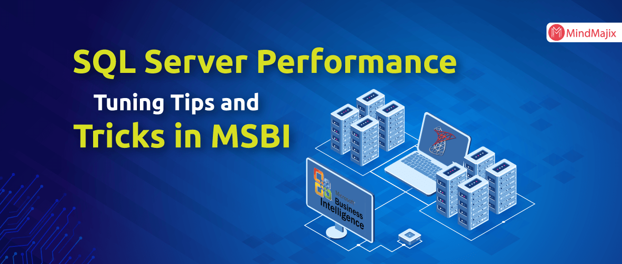 SQL Server Performance Tuning Tips and Tricks in MSBI