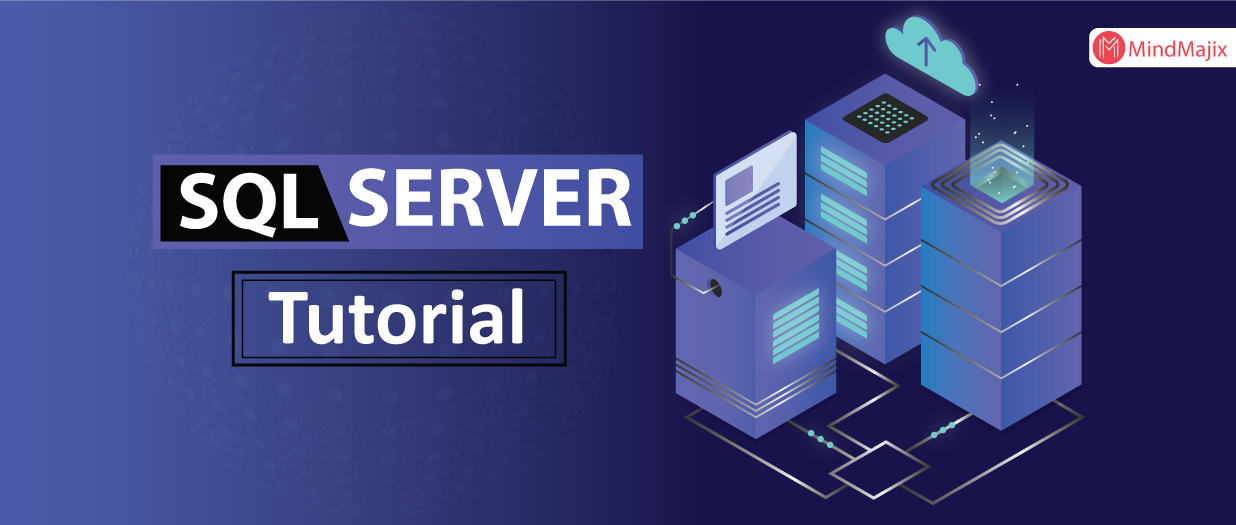 SQL Server Tutorial For Beginners & Professionals [ Updated 2019 ]
