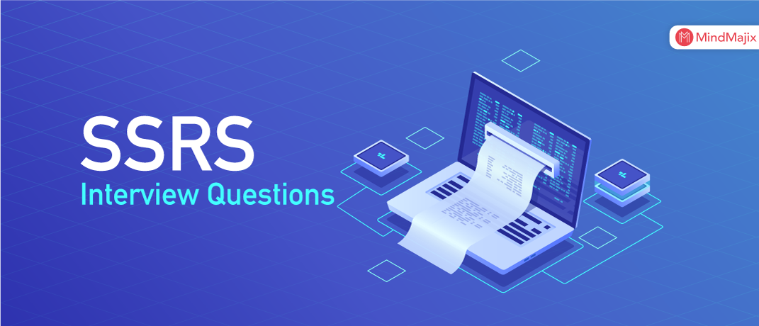 Top 70 SSRS Intereview Questions Must Learn In 2019