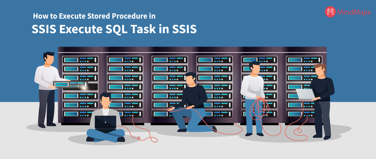 How to Execute Stored Procedure in SSIS Execute SQL Task in SSIS