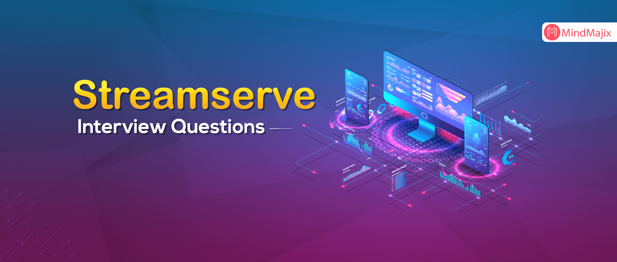 Streamserve Interview Questions
