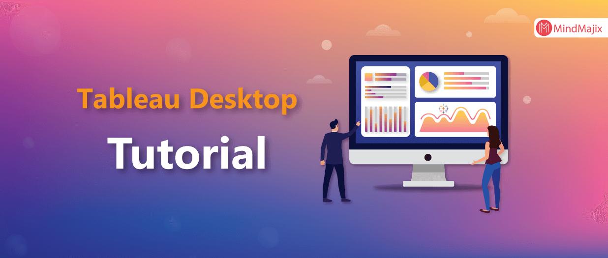 Tableau Desktop Tutorial