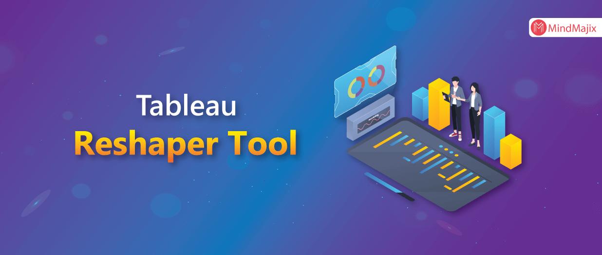 Tableau Reshaper Tool