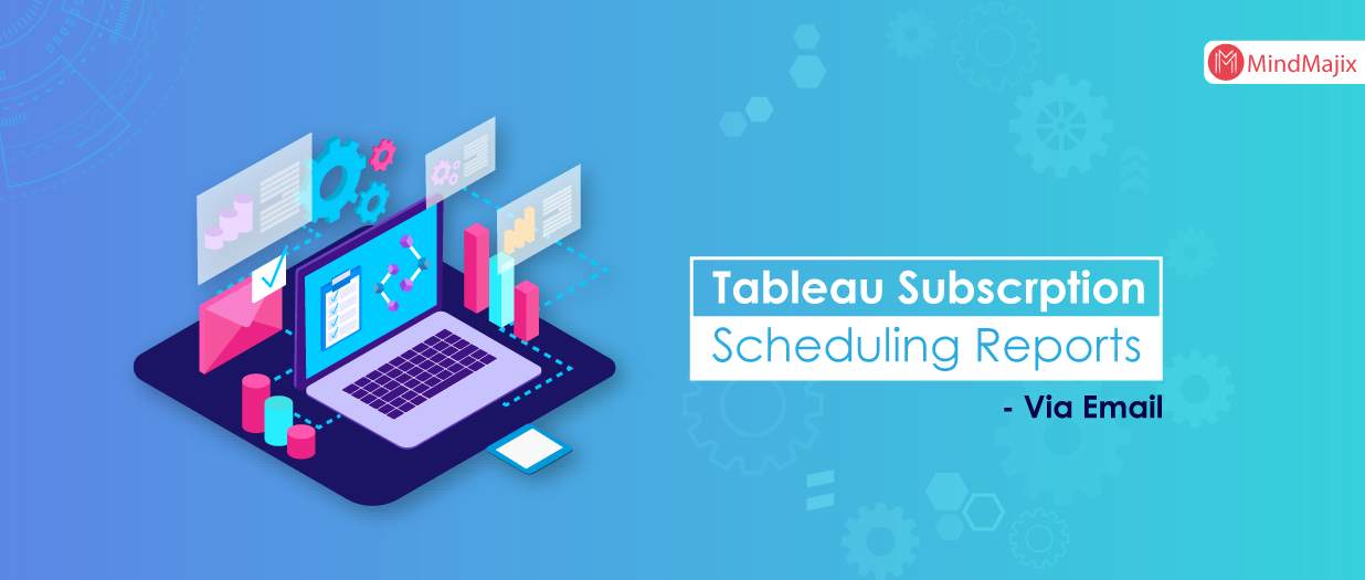 Tableau subscription and report scheduling