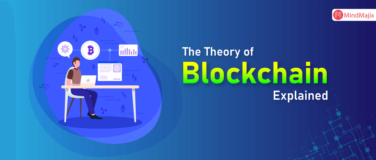 The Theory of Blockchain Explained