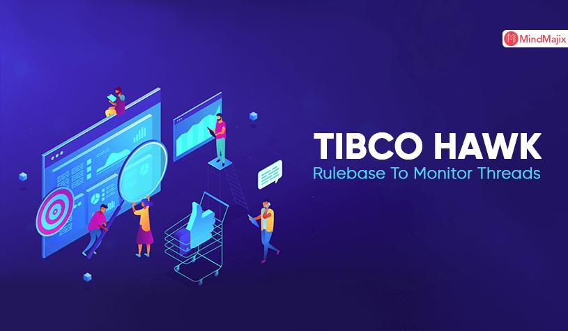 TIBCO HAWK Rulebase To Monitor Threads