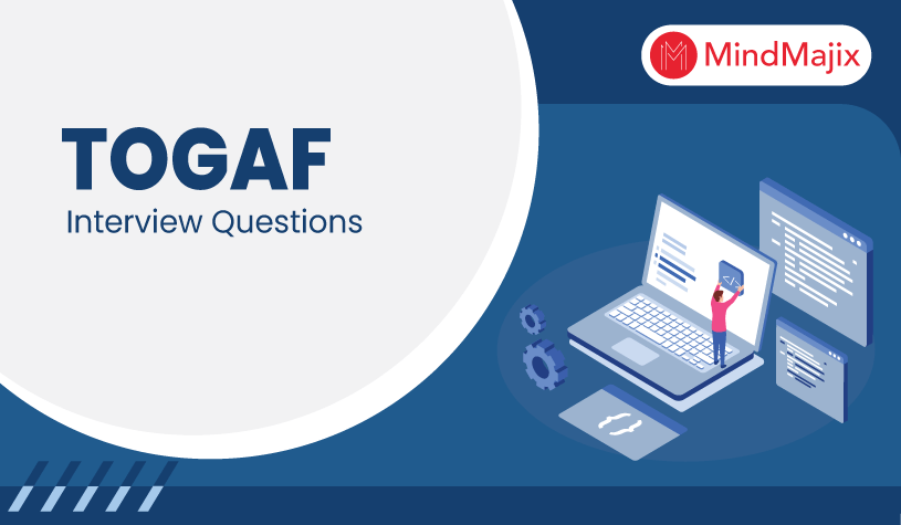 TOGAF Interview Questions & Answers  - Advanced