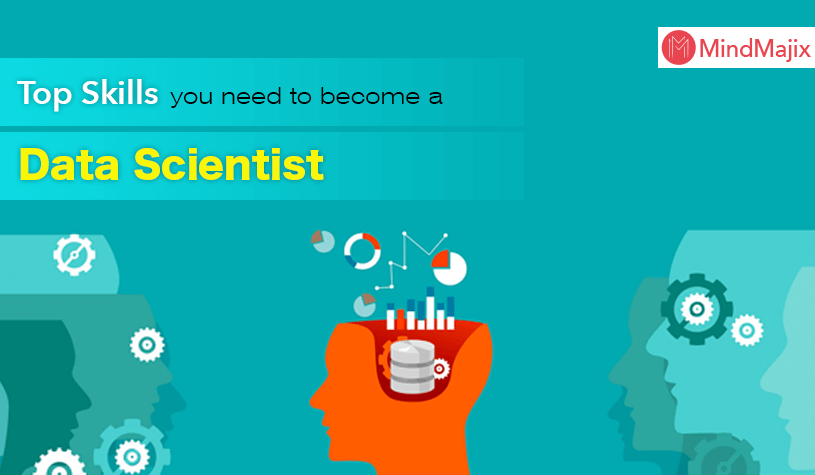Top Skills You Need to Become a Data Scientist
