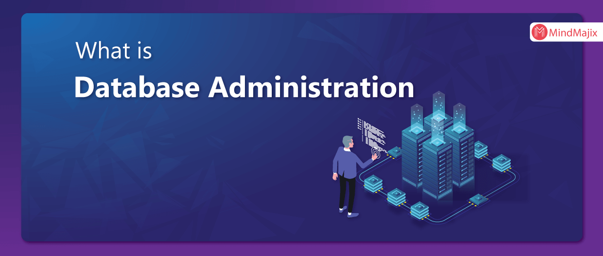 What is Database Administration?