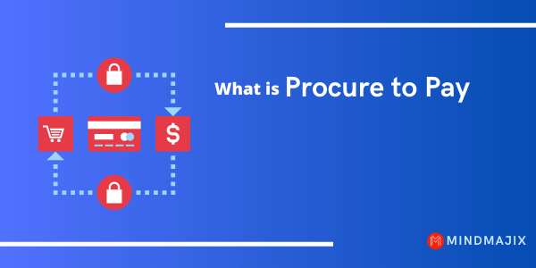 What is Procure To Pay