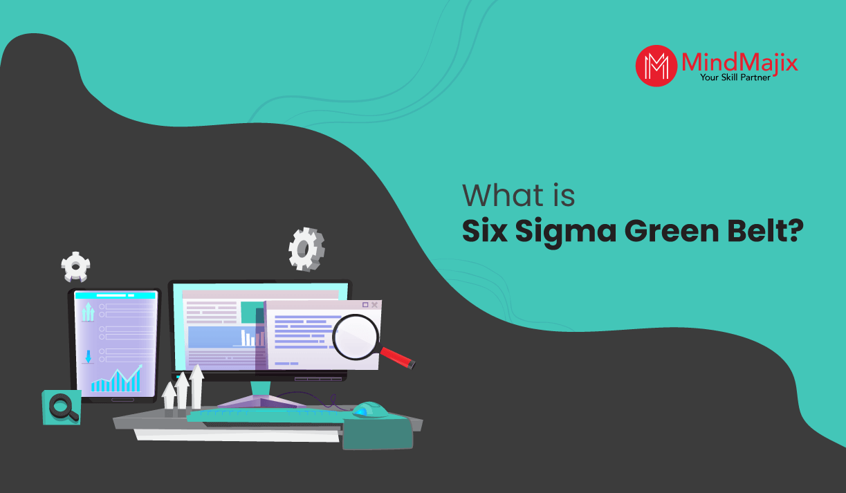 What is Six Sigma Green Belt?