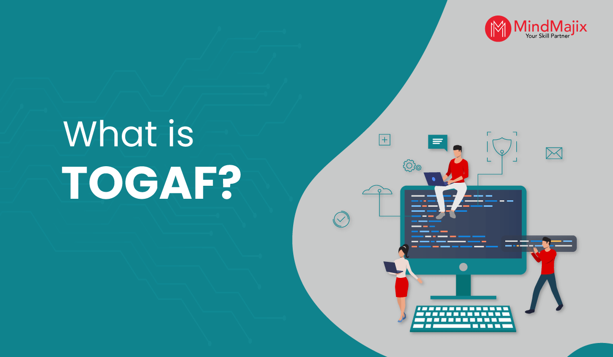 What is TOGAF? - A Complete Tutorial