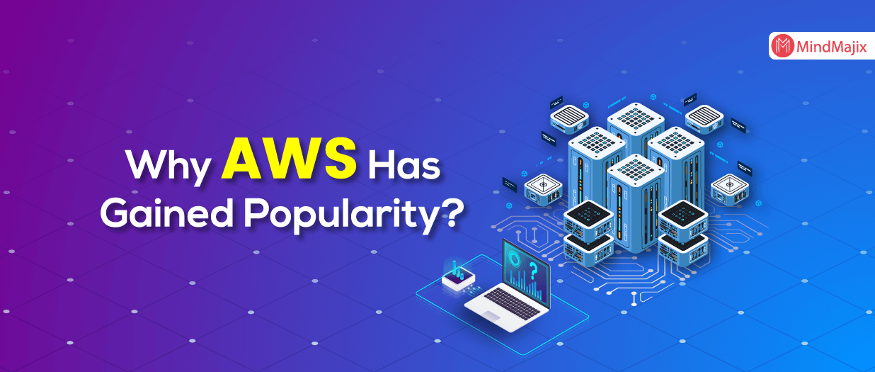 Why AWS Has Gained Popularity?