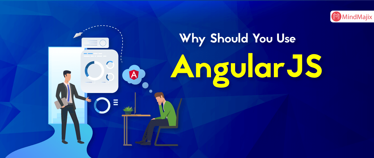 Why Should You Use AngularJS?