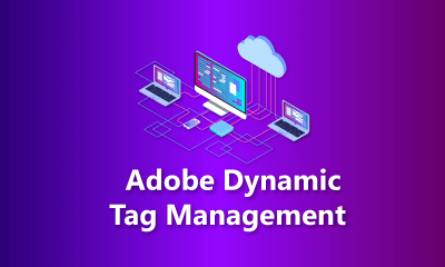 Adobe Dynamic Tag Management Training