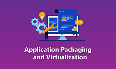 Application Packaging and Virtualization Training