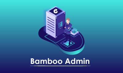 Bamboo Administrator Training