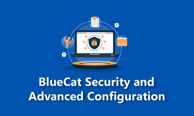 BlueCat Security and Advanced Configuration Training
