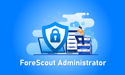 ForeScout Administrator Training