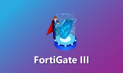 FortiGate III Training