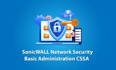 SonicWALL Network Security Basic Administration CSSA Training